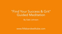 Find Your Success & Grit Guided Meditation