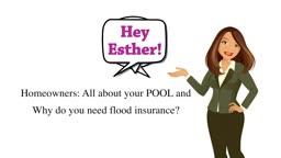 ESTIRINC: Why you need pool and flood insurance.