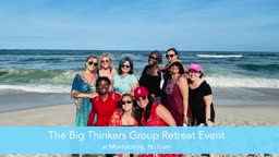 The Big Thinkers Group Retreat Event at Montaloking - NJ