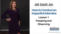 How to Conduct an Impactful Interview Lesson 1 – Prepping and Observing