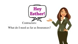 Hey Esther! Contractors - What do I need as far as Insurances?