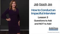 How to Conduct an Impactful Interview Lesson 3 – The questions to ask and to NOT ask